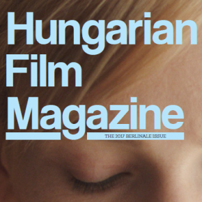 Hungarian Film Magazine | The Berlinale Issue 2017